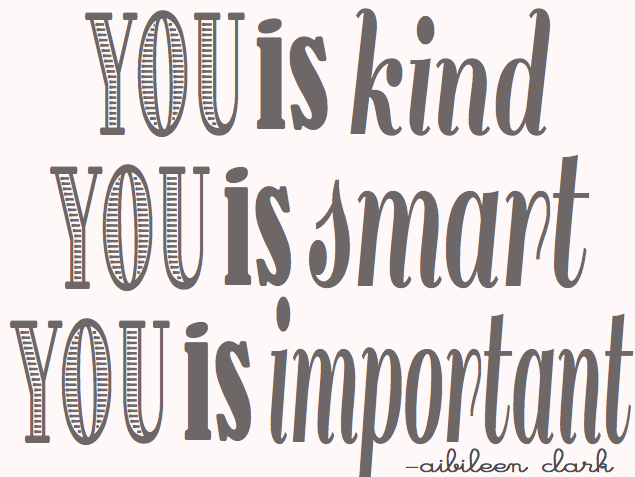 You Is Kind You Is Smart You Is Important 3wordsfor365